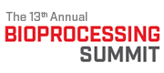 The 13th Annual Bioprocessing Summit