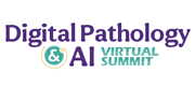 Digital Pathology & AI Virtual Summit