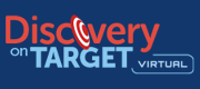 18th Annual Discovery on Target Virtual