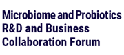 Microbiome and Probiotics R&D and Business Collaboration Forum
