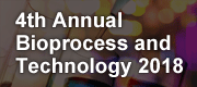 4th Annual Bioprocess and Technology 2018