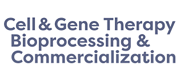 Cell & Gene Therapy Bioprocessing & Commercialization 2019