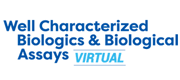 Well Characterized Biologicals & Biological Assays Virtual