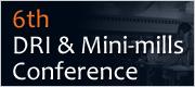 6th DRI & Mini-mills Conference