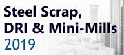 Steel Scrap, DRI & Mini-Mills 2019