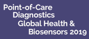Point-of-Care Diagnostics, Global Health & Biosensors 2019